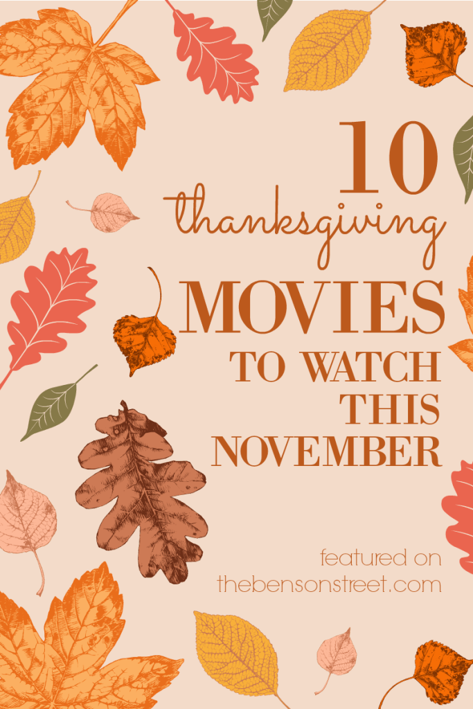 10-thanksgiving-movies-to-watch-this-november-featured-on-the-bensonstreet-com