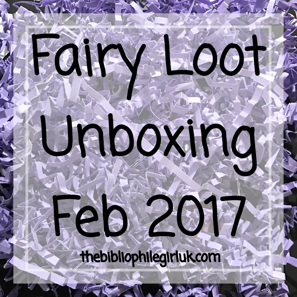 Fairy Loot Unboxing Feb 2017
