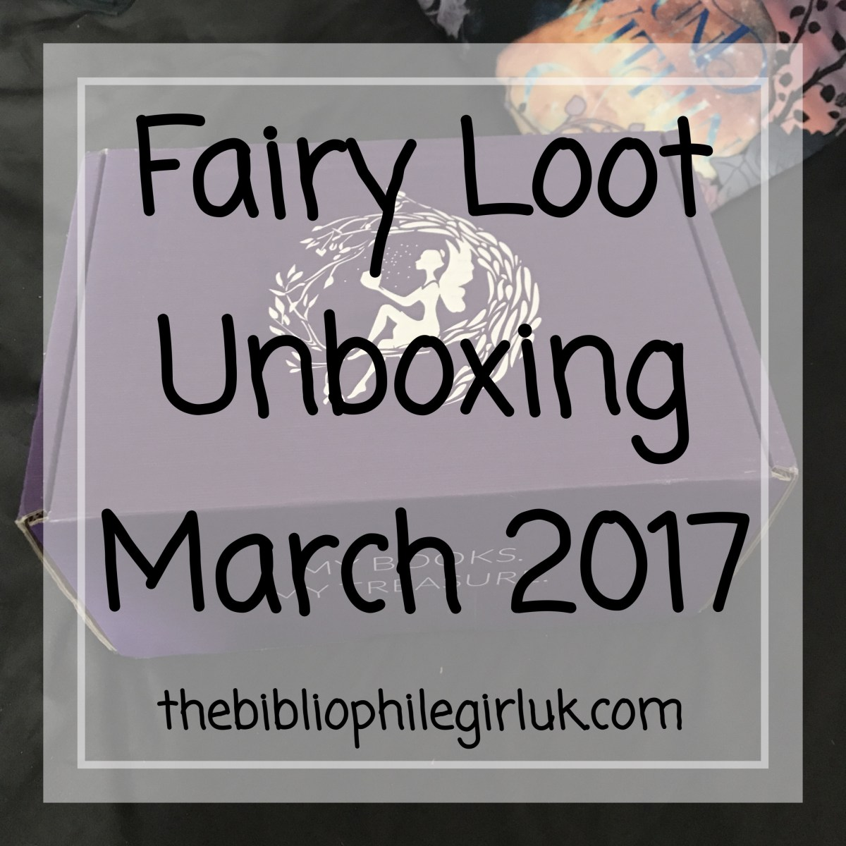 Fairy Loot Unboxing March 2017