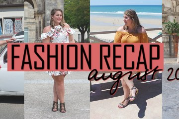 fashion recap: augustus 2017