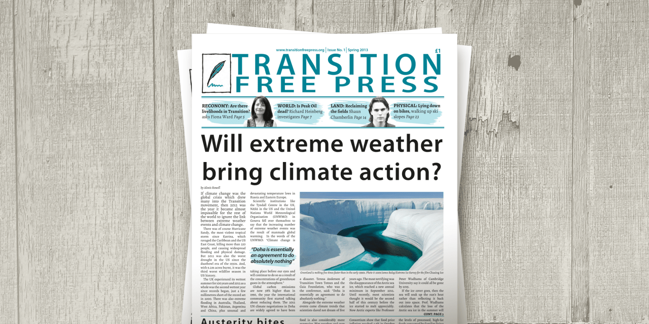Transition Free Press 1 (Spring 2013) — Will extreme weather bring climate action?