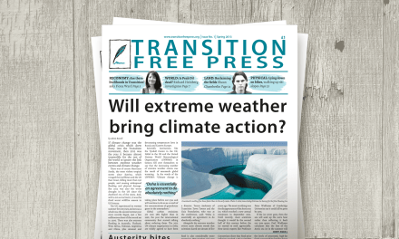 Transition Free Press 1 (Spring 2013)—Will extreme weather bring climate action?