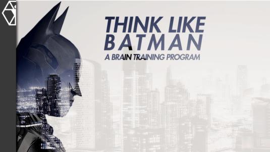 Think like batman