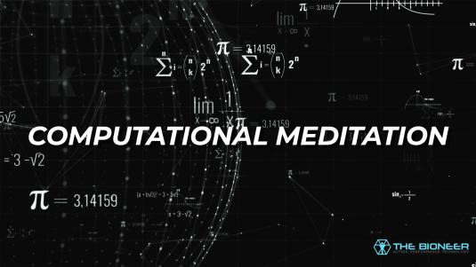 Computational Meditation