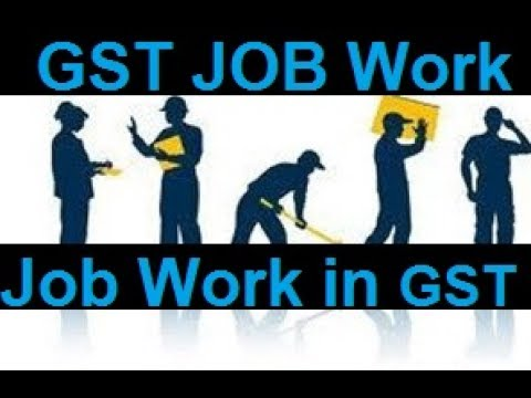 GST Updates on issues related to Job Work under Goods and Service Tax