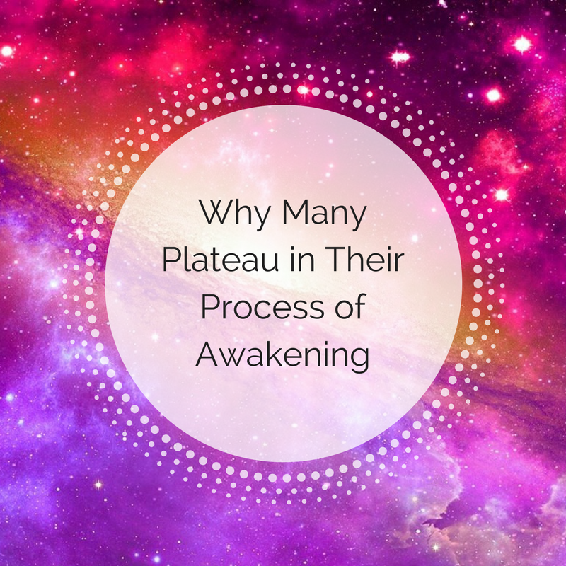 Why Many Plateau in Their Process of Awakening