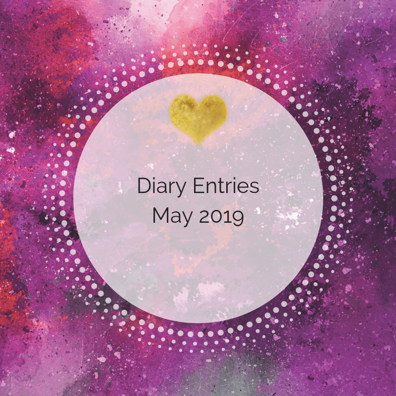 Diary Entries – May 2019