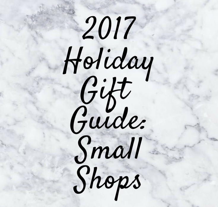 2017 Holiday Gift Guide: Small Shops