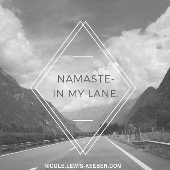 Namaste In My Lane