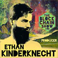 """Ethan """"Hannibal"""" Kinderknecht - Blockchain Show Producer"""