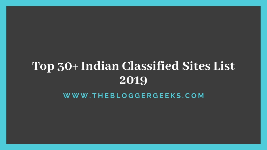 Top 30+ Indian Classified Sites List 2019 – Thebloggergeeks
