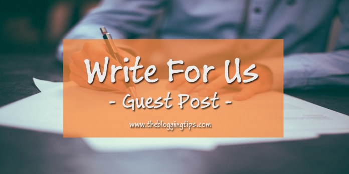 Guest Post Guideline - Write For Us