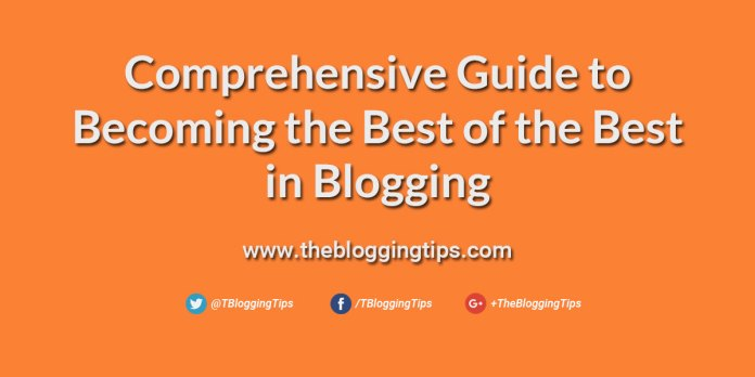 Comprehensive-Guide-to-Becoming-the-Best-of-the-Best-in-Blogging