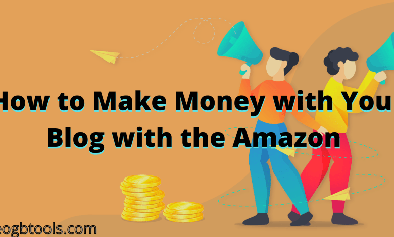 How to Make Money with Your Blog with the Amazon - Tips for Beginners