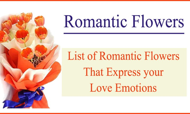 romantic flowers- List of Romantic Flowers that Express your Love Emotions