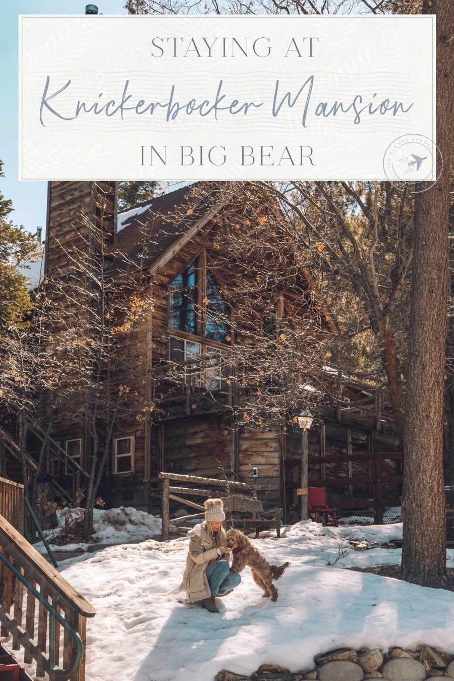 Knickerbocker Mansion Big Bear