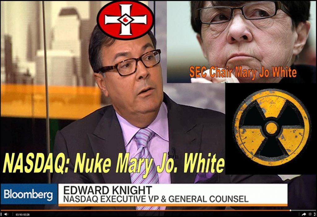 Wild NASDAQ Lawyer Edward Knight Vows to Nuke SEC Chair Mary Jo White