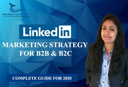 LINKEDIN MARKETING STRATEGY FOR B2B, B2C-COMPLETE GUIDE 2020