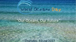 World Ocean Day 2017, Our Oceans Our Future
