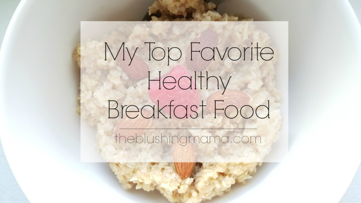 My top healthy breakfast food