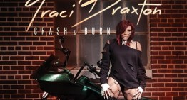 Traci Braxton's 'Crash & Burn' Album Art, Last Call and Braxton Family Values [VIDEO]
