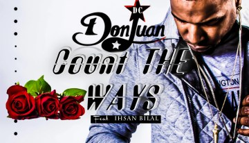 "New Love Song from DC Don Juan ft. IhsAn Bilal- ""Count the Ways"" [STREAM]"