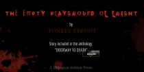 """THE EMPTY PLAYGROUND OF FRIGHT"" by Toneye Eyenot"