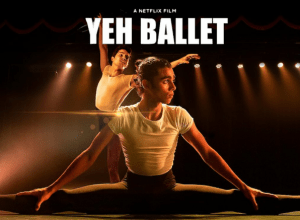 NETFLIX INDIA:  Yeh Ballet Review