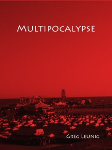 Multipocalypse by Greg Leunig