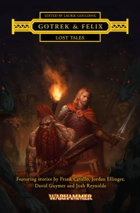Gotrek and Felix, Lost Tales, from the Black Library