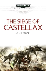 The Siege of Castellax, by CL Werner