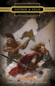 Gotrek and Felix: The Third Omnibus, by Nathan Long