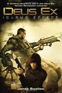 Deus Ex: Icarus Effect, by James Swallow.