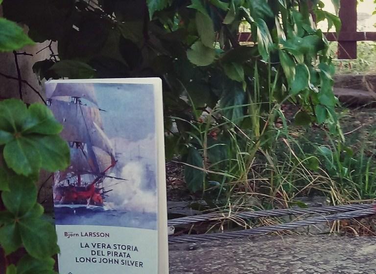 Björn Larsson - La vera storia del pirata Long John Silver.
