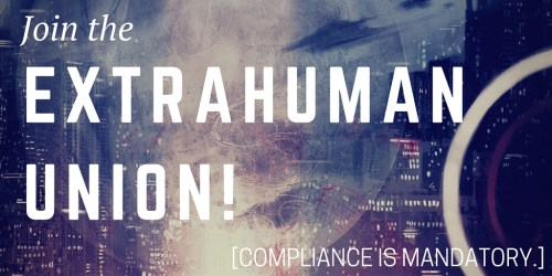 Join the Extrahuman Union!
