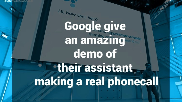 Google give an amazing demo of their assistant making phone call