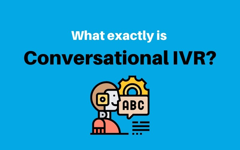 What exactly is Conversational IVR