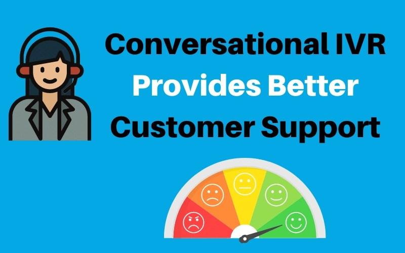 Conversational IVR provides better support