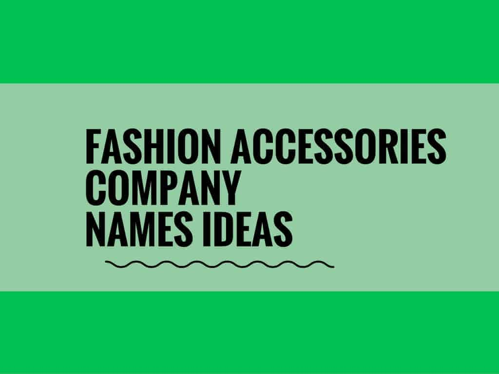 65 Creative Fashion Accessories Store Names Updated