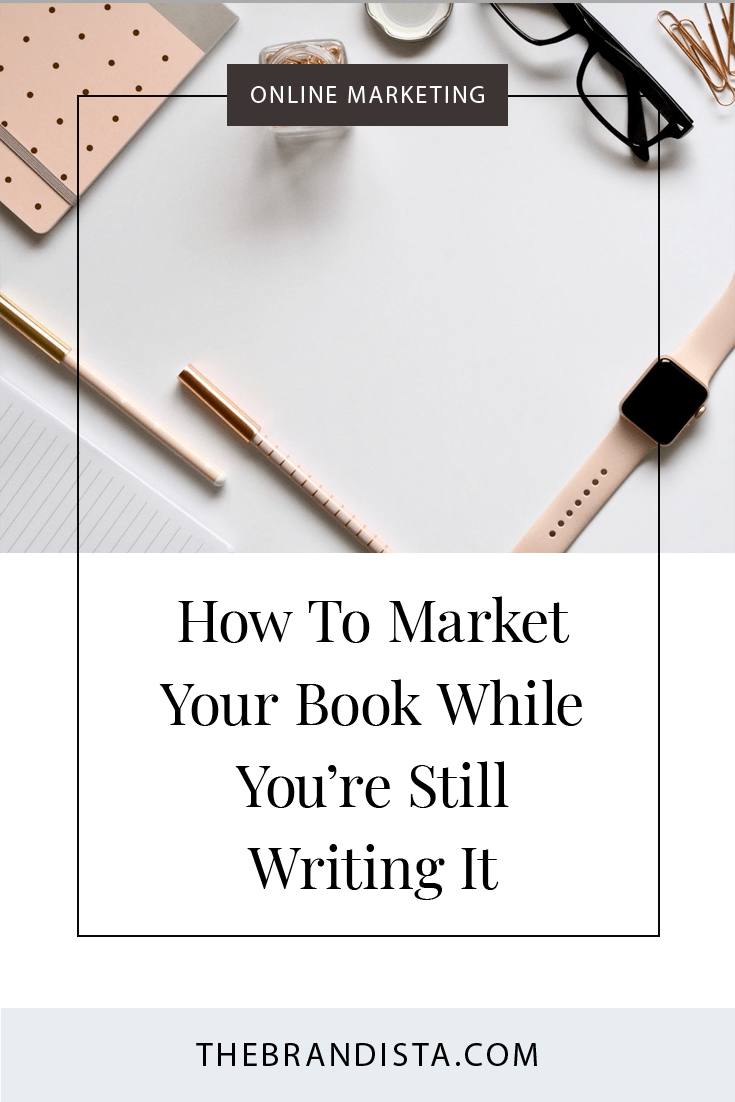 How To Market Your Book While You're Still Writing It