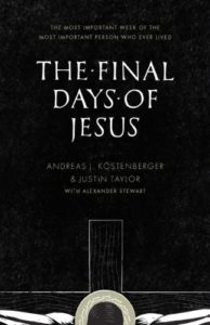 final days of jesus crossway