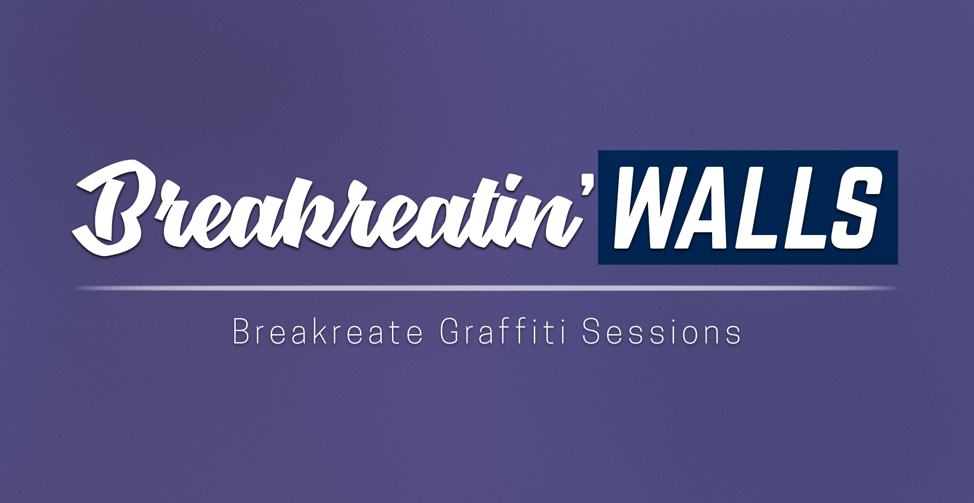 Breakreatin'Walls : The Artless Walls Revolution