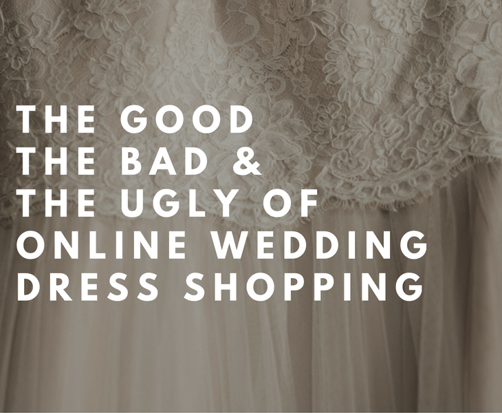 The Good Bad Ugly Of Online Wedding Dress Shopping