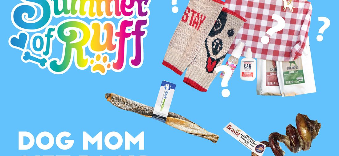 Summer of Ruff Giveaway #6: Dog Mom Gift Pack!