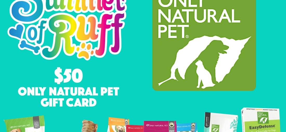 Summer of Ruff Giveaway #9: $50 Only Natural Pet Gift Card