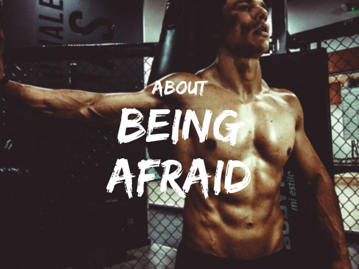 About Being Afraid