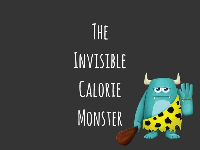 The invisible calorie monster