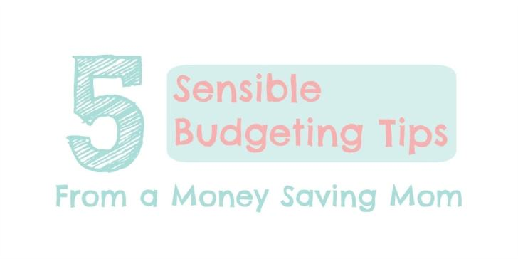5 Sensible Budgeting Tips From a Money Saving Mom