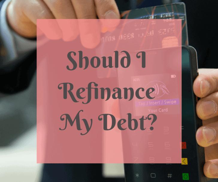 Should I Refinance My Debt?