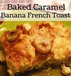 Baked Caramel Banana French Toast Feature